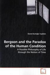 Bergson and the Paradox of the Human Condition - Demet Kurto lu Ta delen