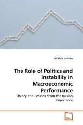 The Role of Politics and Instability in Macroeconomic Performance - Mustafa Ismihan