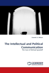 The Intellectual and Political Communication - Everett A. Wilson