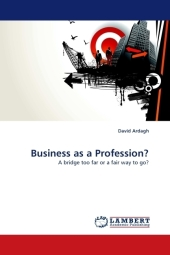 Business as a Profession? - David Ardagh
