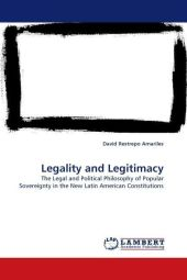 Legality and Legitimacy - David Restrepo Amariles