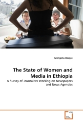 The State of Women and Media in Ethiopia - Mengistu Dargie