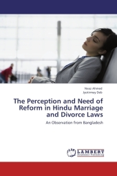 The Perception and Need of Reform in Hindu Marriage and Divorce Laws