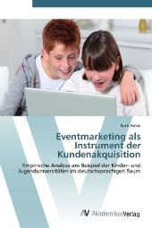 Eventmarketing als Instrument der Kundenakquisition