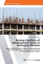 Arising Conflicts of Development Goals in Emerging Markets - Katharina Geppert