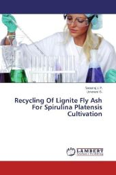 Recycling Of Lignite Fly Ash For Spirulina Platensis Cultivation - J. P. Saranraj