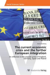 The current economic crisis and the further European integration - Anne Grünberg