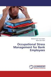 Occupational Stress Management for Bank Employees - Mohammad Tazul Islam