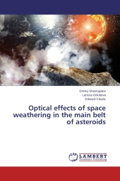 Optical effects of space weathering in the main belt of asteroids - Dmitry Shestopalov