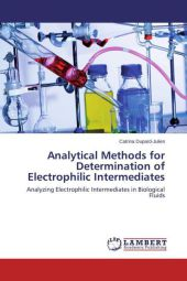 Analytical Methods for Determination of Electrophilic Intermediates - Catrina Dupard-Julien