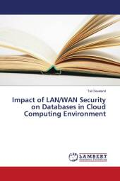 Impact of LAN/WAN Security on Databases in Cloud Computing Environment - Tai Cleveland