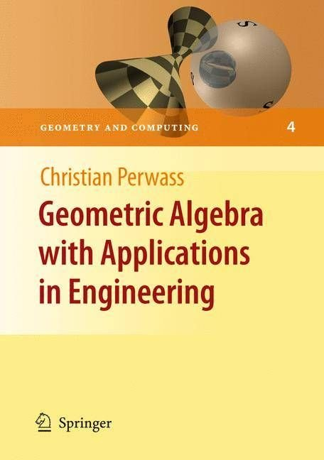 Geometric Algebra with Applications in Engineering - Christian Perwass