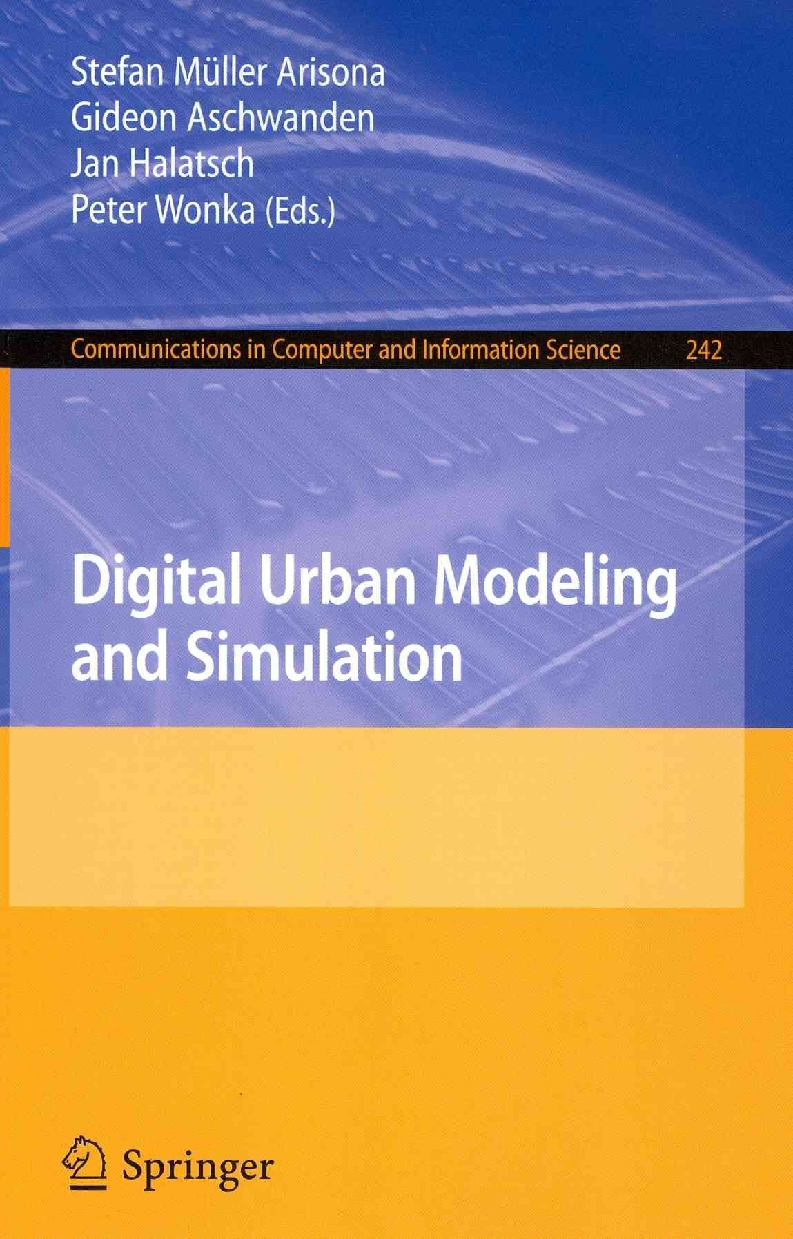 Digital Urban Modeling and Simulation - Stefan Muller Arisona