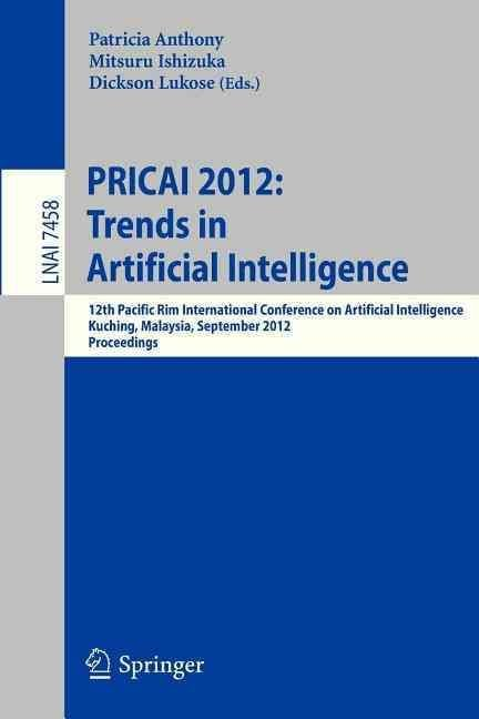 PRICAI 2012: Trends in Artificial Intelligence - Patricia Anthony