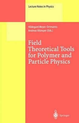 Field Theoretical Tools for Polymer and Particle Physics - Hildegard Meyer-Ortmanns