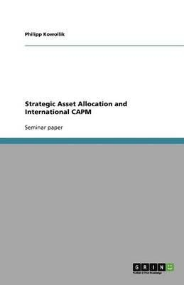 Strategic Asset Allocation and International Capm - Philipp Kowollik