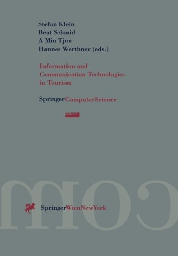 Information and Communication Technologies in Tourism: Proceedings of the International Conference in Innsbruck, Austria 1996 (Springer Comp - Stefan Klein; Beat Schmid; Min A Tjoa; Hannes Werthner