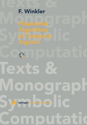 Polynomial Algorithms in Computer Algebra (Texts  &  Monographs in Symbolic Computation) - Franz Winkler