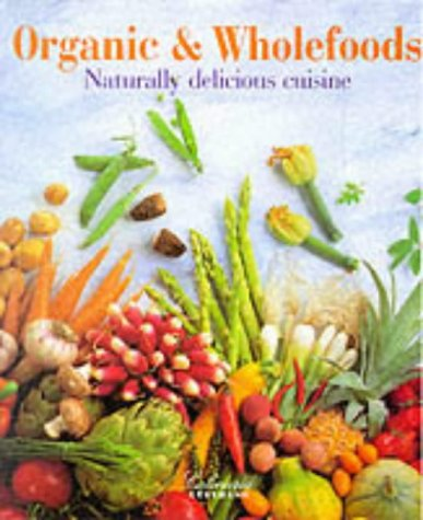 Organic  &  Wholefoods (Culinaria Series) - Andre Domine; Ruprecht Stempell