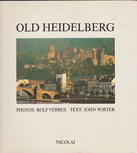Old Heidelberg: A time capsule rediscovered - Rolf Verres