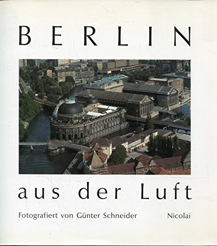Berlin aus der Luft (German Edition) - Gunter Schneider