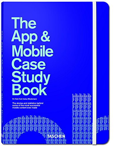 The App  &  Mobile Case Study Book - Rob Ford; Julius Wiedemann