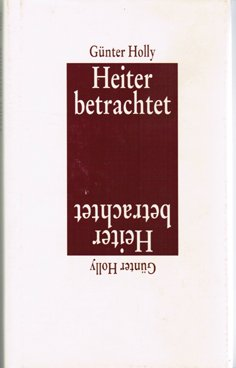 Heiter betrachtet - Holly, Günter