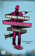 Trainspotting - Irvine Welsh, Peter Torberg