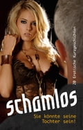 Schamlos - Anett Bedford, Angie Bee, Diane Bertini, Hamilkar Barkas, Jenny Sidge, Joaquinn, Kassandra Dominka, Kristel Kane, Linda Freese, Linda Nichols, Maggy Dor, Maja Cicero, Marie Sonnenfeld, Mascha Vargas, Walter Fondor
