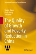 The Quality of Growth and Poverty Reduction in China - Limin Wang, Xiaolin Wang, Yan Wang
