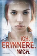 Ich. erinnere. mich. - Katharina Woicke, Suzanne Young