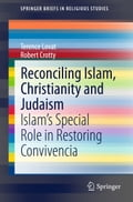 Reconciling Islam, Christianity and Judaism - Robert Crotty, Terence Lovat