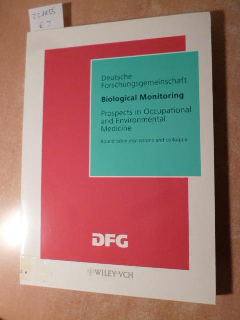 Biological monitoring : prospects in occupational and environmental medicine ; round table discussions and colloquia - Angerer, Jürgen [Hrsg.]