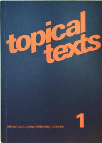 Topical texts Bd.1: Advanced Comprehension Pieces - Hans-Wolf Becker, Otto Laudien