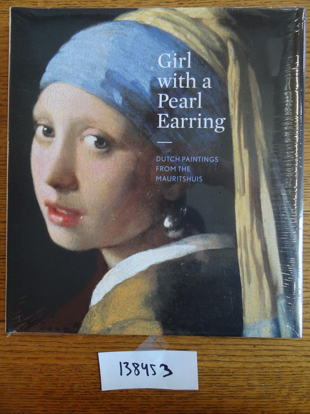 Girl with a Pearl Earring: Dutch Paintings from the Mauritshuis - van der Vinde, Lea (ed.)