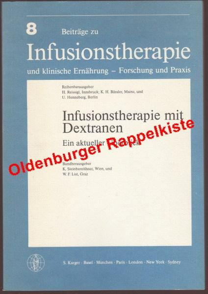 Beiträge zur Infusionstherapie und Transfusionsmedizin /Contributions to Infusion Therapy and Transfusion Medicine / Infusionstherapie mit Dextranen: Ein aktueller Überblick - Steinbereithner, Karl [Hrsg.]